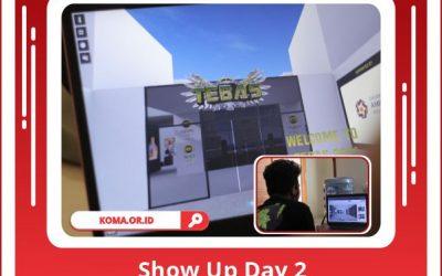 Show Up TEBAS Day 1 Menyalaa